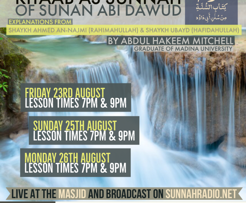 📢 Full Weekend Study Course! Selected Hadeeth 📚from Kitaab 📕 as Sunnah of Sunan Abu Dawud. Starts Friday 23rd to Monday 26th August. With Ustadh Abdul Hakeem Mitchell